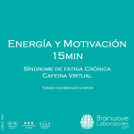 Energia y Motivacion 15min - Sindrome de fatiga Cronica - 1FEA7